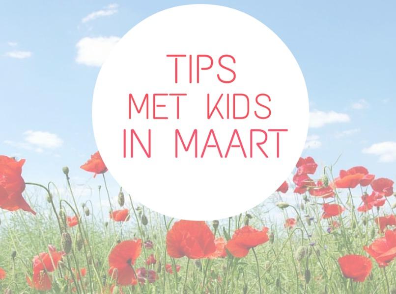 Tips met kids maart