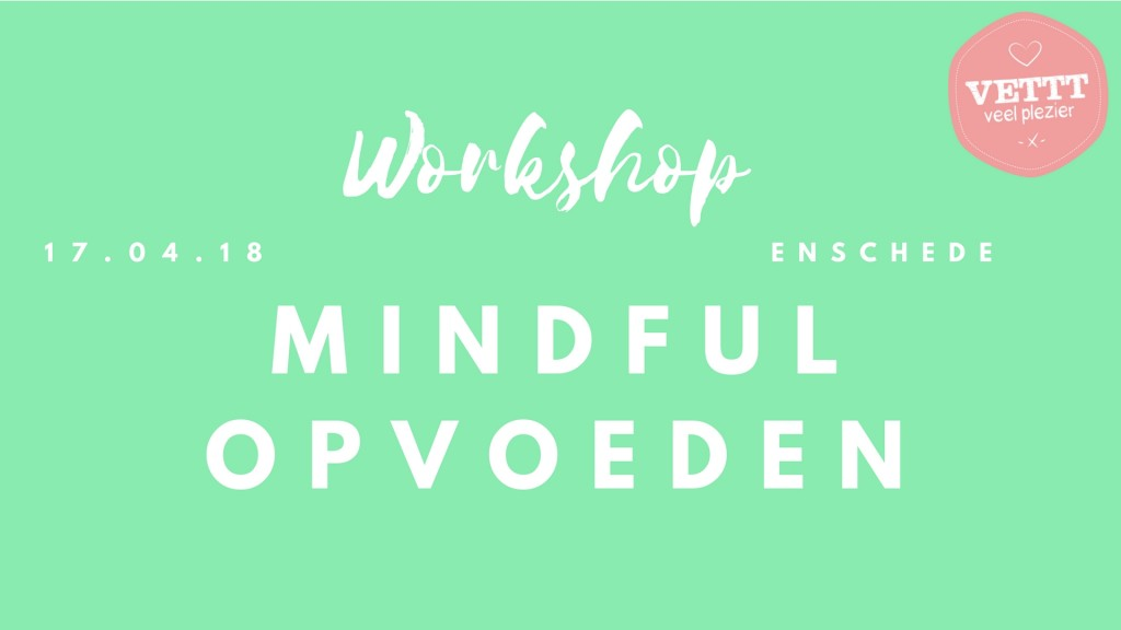 Workshop Mindful opvoeden
